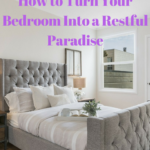 How to Turn Your Bedroom Into a Restful Paradise