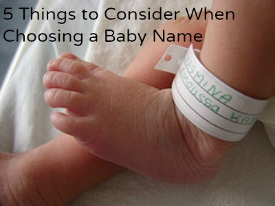 5 Things to Consider When Choosing a Baby Name