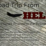 Road Trip from Hell and Smart Phones to the Rescue