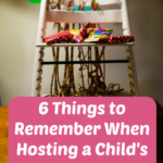 Hosting a Child's Birthday Party: 6 Things to Remember