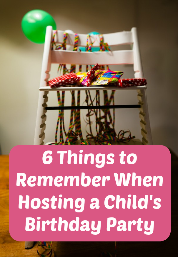 6 Things to Remember When Hosting a Child's Birthday Party