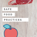 Safe Food Practices–Food Safety