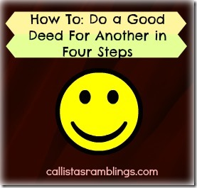 How to Do a Good Deed For Another in Four Steps