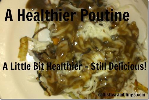 A Healthier Poutine | Callistas Ramblings