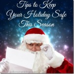 Tips to Keep Your Holiday Safe This Season