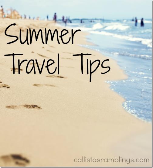 Summer Travel Tips | Callista's Ramblings