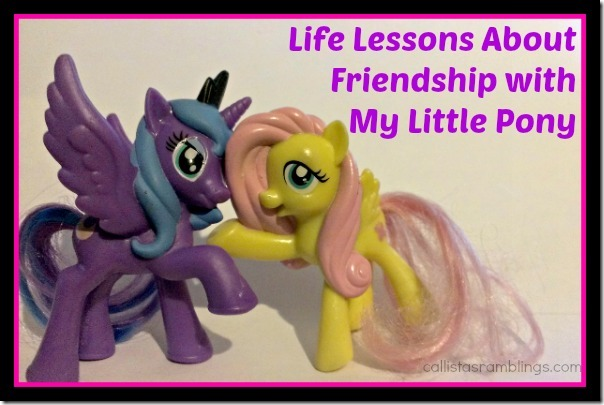 Life Lessons About Friendship With My Little Pony