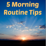 5 Morning Routine Tips
