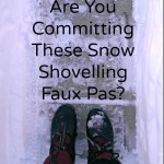 Are You Committing These Snow Shovelling Faux Pas?
