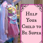 Help Your Child to Be Super #BeSuper