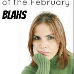 How to Get Rid of the February Blahs
