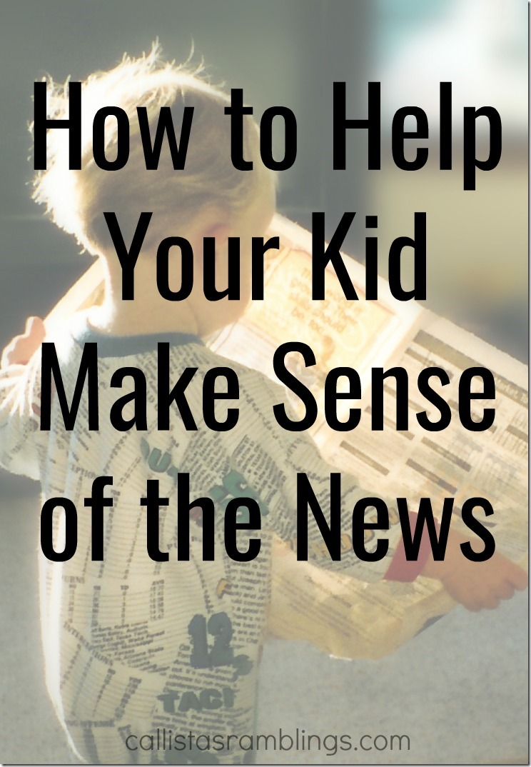 How to Help Your Kid Make Sense of the News