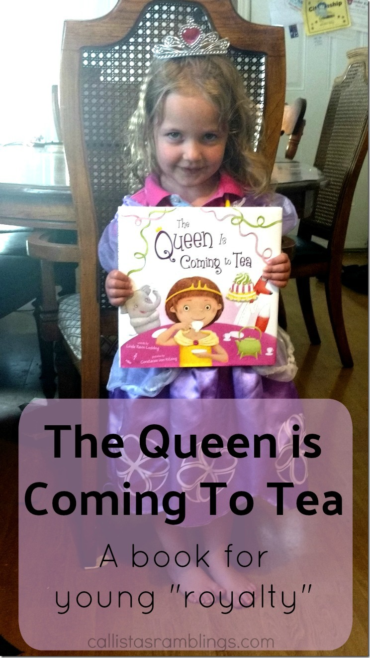 "The Queen is Coming to Tea - a book for Young ""Royalty"" + Iced Tea Recipe"