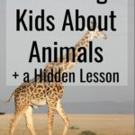 Teaching Kids About Animals + a Hidden Lesson