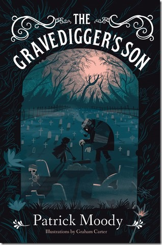 The Gravedigger's Son by Patrick Moody