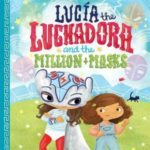 Lucía the Luchadora and the Million+Masks