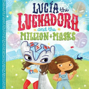 Lucía the Luchadora and the Million + Masks
