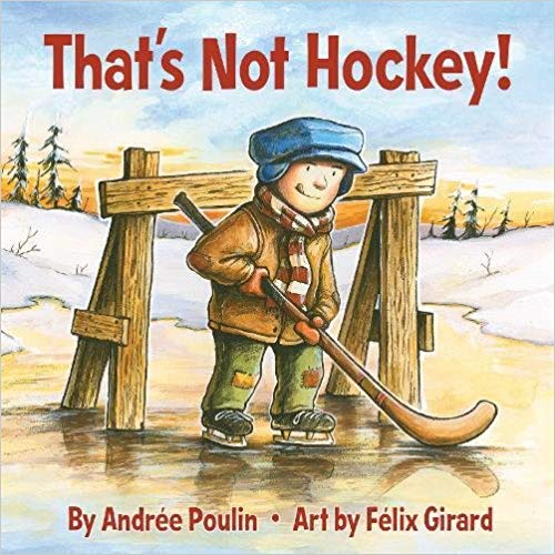 That's Not Hockey by Andree Poulin