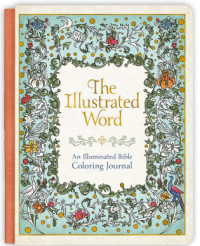 The Illustrated Word: An Illuminated Bible Coloring Journal