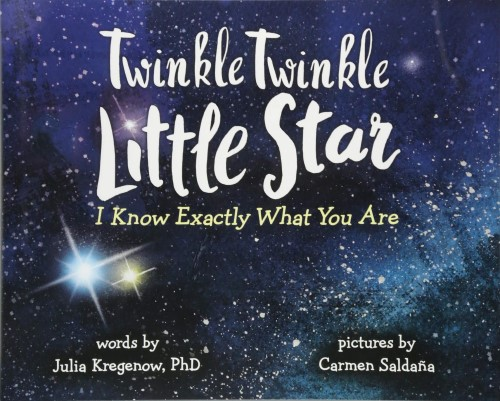 Twinkle Twinkle Little Star I Know Exactly What You Are by Julia Kregenow, PhD