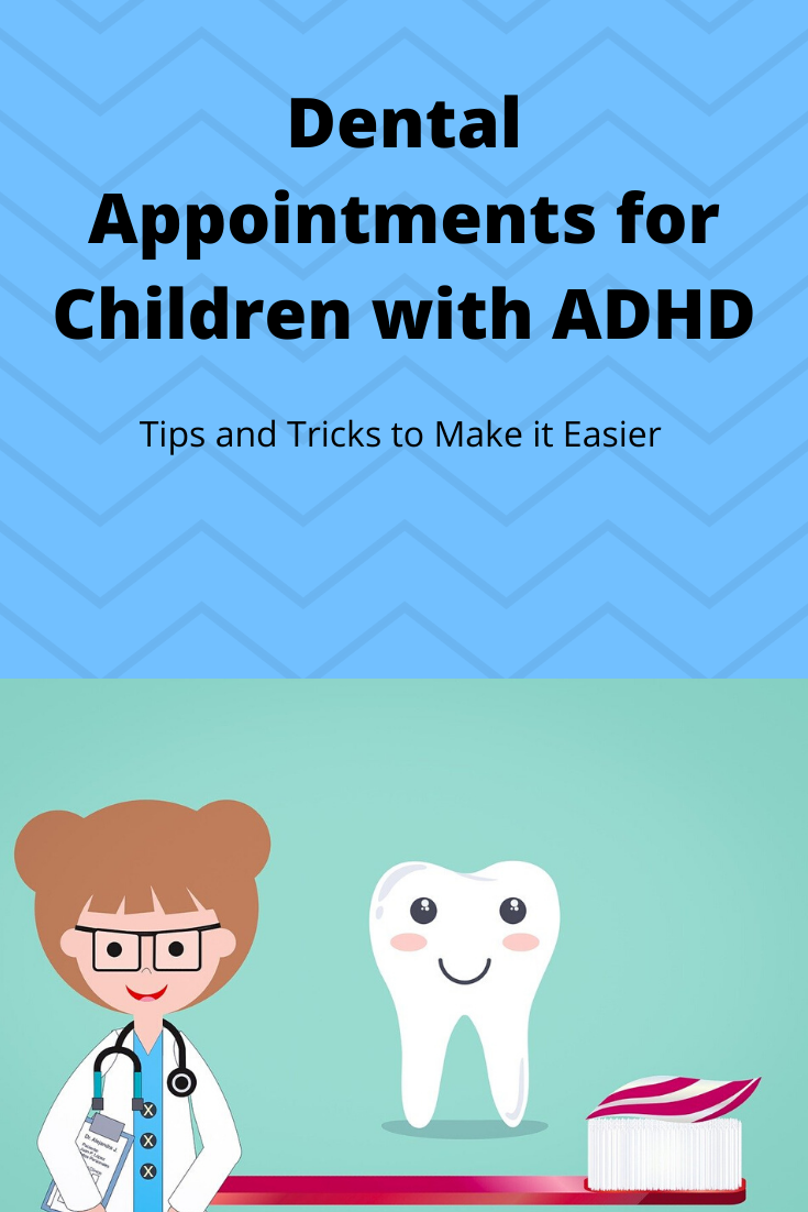 Dental Appointments for Children with ADHD - Tips and Tricks to Make it Easier
