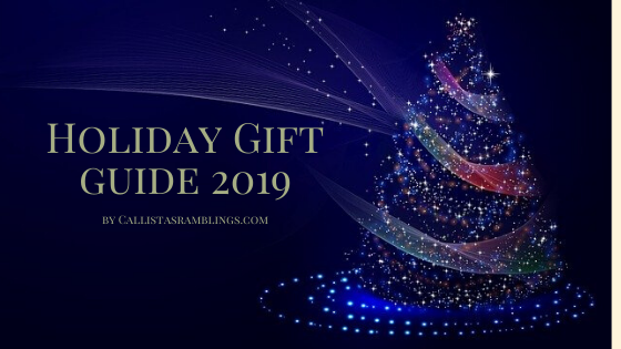 Holiday Gift Guide 2019 from Callista's Ramblings