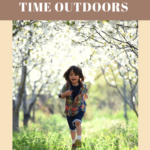 How to Encourage Kids to Spend More Time Outdoors