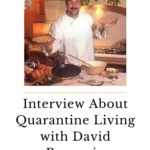 Interview About Quarantine Living with David Ruggerio