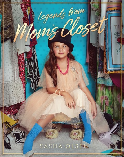 Legends from Mom's Closet by Sasha Olsen