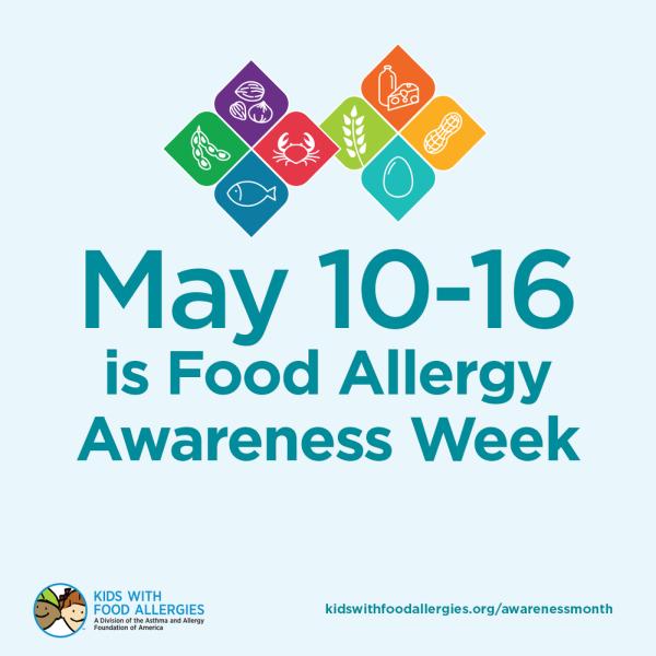 May 10-16 is Food Allergy Awareness Week