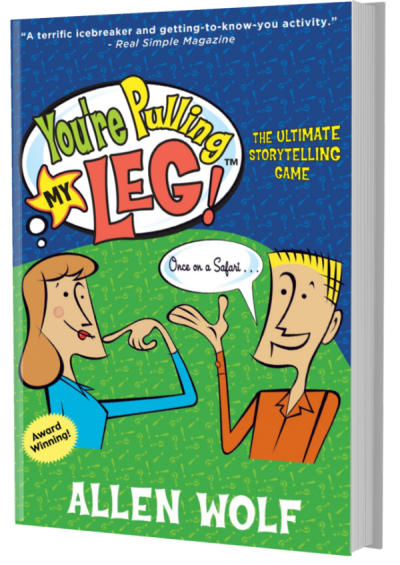 "You're Pulling My Leg is ""The Ultimate Storytelling Game"" by Allen Wolf."