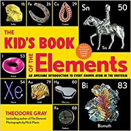 The Kid's Book of the Elements: An Awesome Introduction to Every Atom in the Universe by Theodore Gray is the perfect book for your younger science lover.